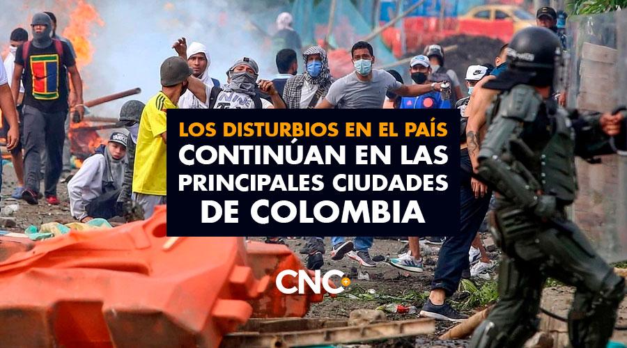 Los Disturbios en el país continúan en las principales ciudades de Colombia