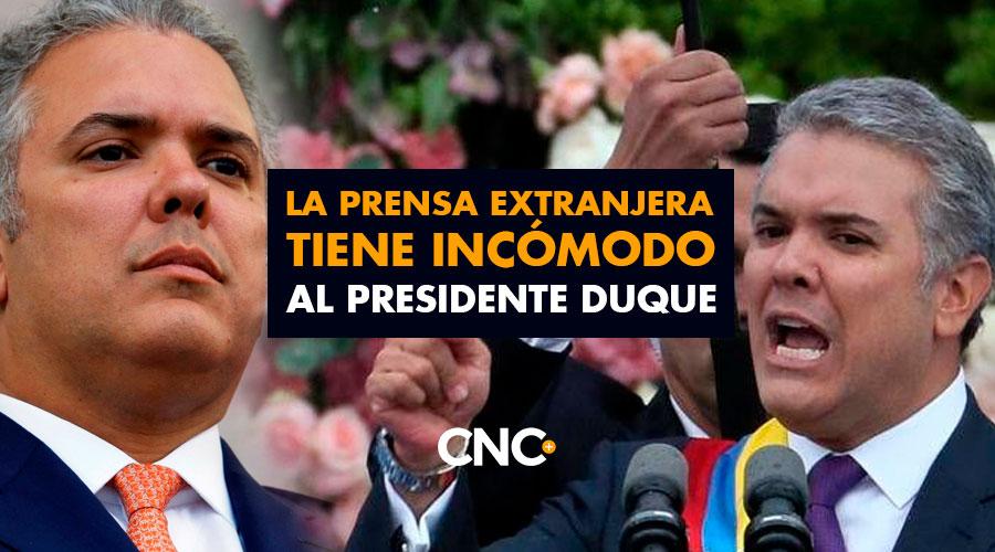 La Prensa Extranjera tiene INCÓMODO al Presidente Duque
