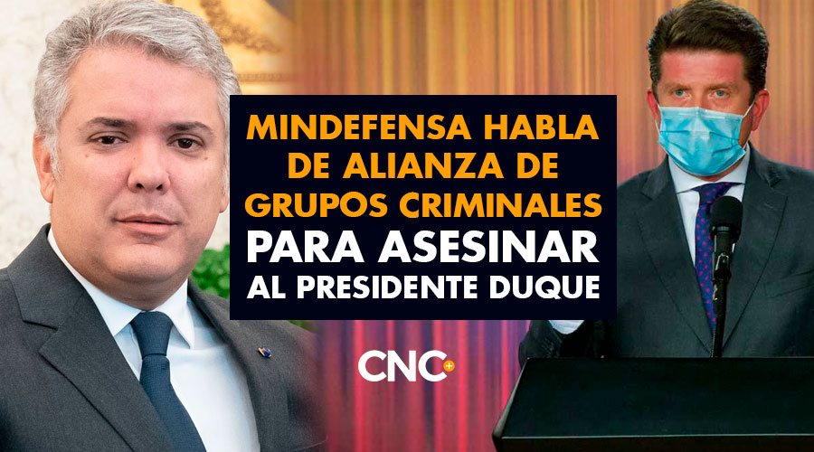 MinDefensa habla de alianza de grupos criminales para asesinar al presidente Duque
