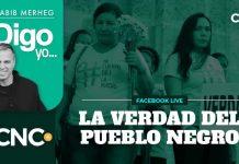 LA VERDAD DEL PUEBLO NEGRO - DIGO YO POR HABIB MERHEG