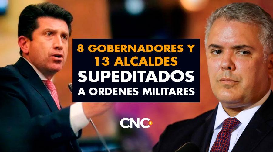 8 Gobernadores y 13 Alcaldes supeditados a ordenes militares