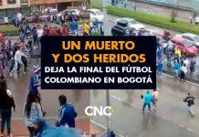 Un MUERTO y dos HERIDOS deja la final del fútbol colombiano en Bogotá