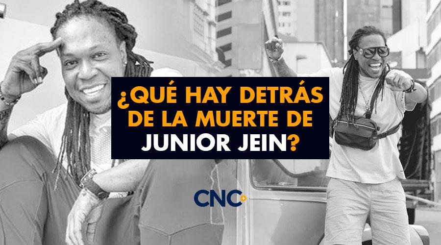 ¿Qué hay detrás de la muerte de Junior Jein?