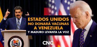 Estados Unidos NO DONARÁ vacunas a Venezuela y Maduro levanta la voz