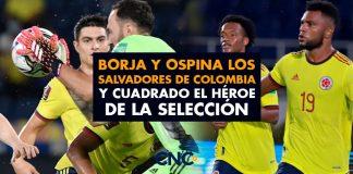 Borja y Ospina los salvadores de Colombia y Cuadrado el Héroe de la selección