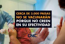 Cerca de 3.000 PAISAS no se vacunarán porque no CREEN en su EFECTIVIDAD