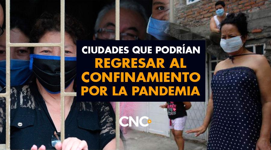 Ciudades que podrían regresar al CONFINAMIENTO por la Pandemia