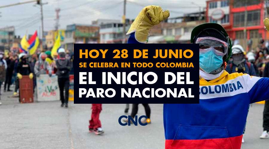 Hoy 28 de Junio se celebra en todo Colombia el inicio del Paro Nacional