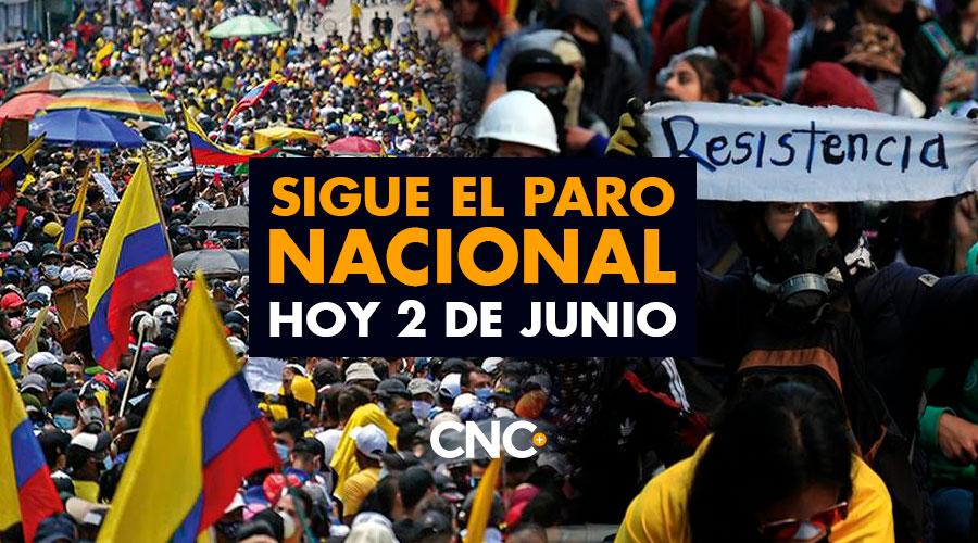 Sigue EL PARO NACIONAL hoy 2 de Junio