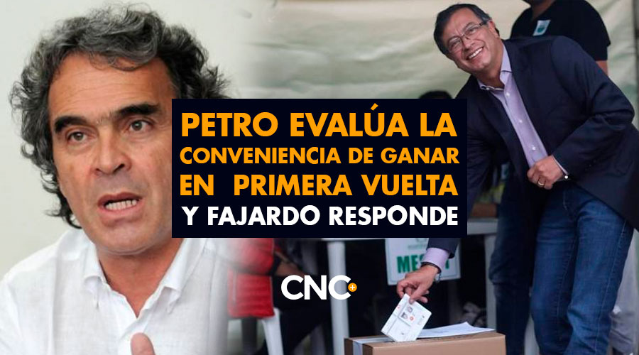 PETRO evalúa la conveniencia de ganar en PRIMERA VUELTA y FAJARDO responde