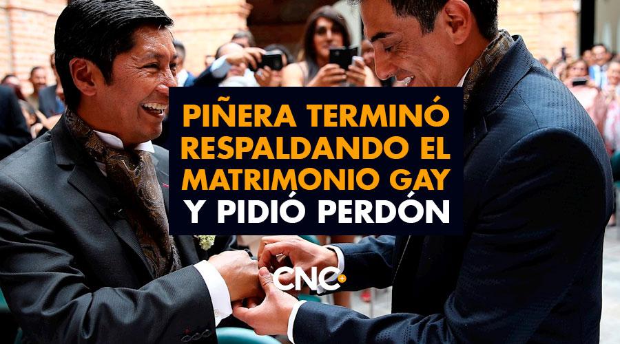 Piñera terminó respaldando el matrimonio Gay y pidió perdón
