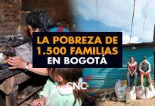La Pobreza de 1.500 familias en Bogotá, una realidad que nos deja sin palabras