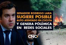 Senador Rodrigo Lara sugiere posible Auto Atentado en Cúcuta y genera polémica en redes sociales