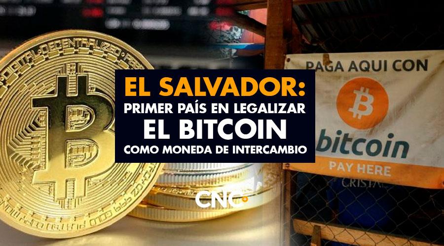 El Salvador: Primer país en legalizar el BITCOIN como moneda de intercambio