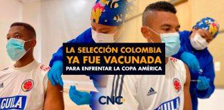 La Selección Colombia ya fue vacunada para enfrentar la Copa América
