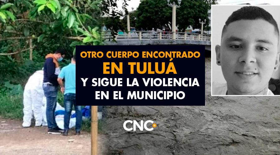 Otro cuerpo encontrado en Tuluá y sigue la violencia en el municipio