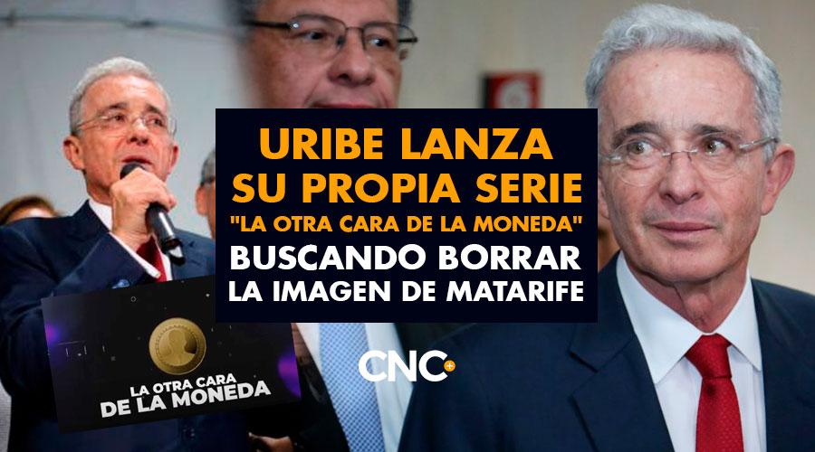 """Uribe lanza su PROPIA serie """"La Otra Cara de la Moneda"""" buscando borrar la imagen de MATARIFE en las redes sociales"""