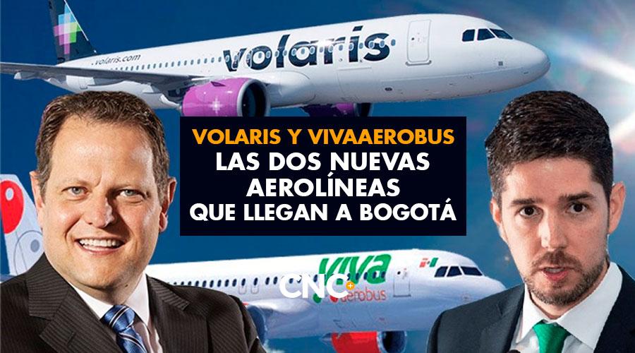Volaris y VivaAerobus las dos nuevas aerolíneas que llegan a Bogotá