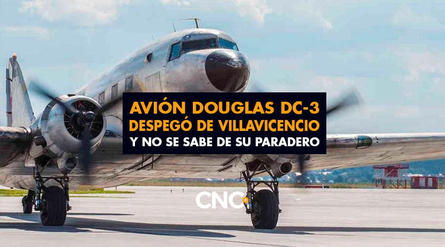 Avión Douglas DC-3 despegó de Villavicencio y no se sabe de su paradero