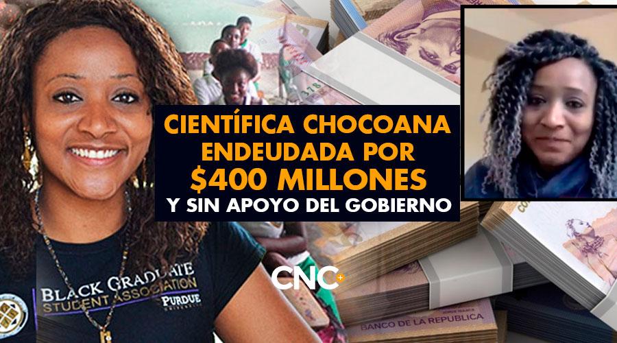 Científica Chocoana endeudada por $400 millones y sin apoyo del gobierno