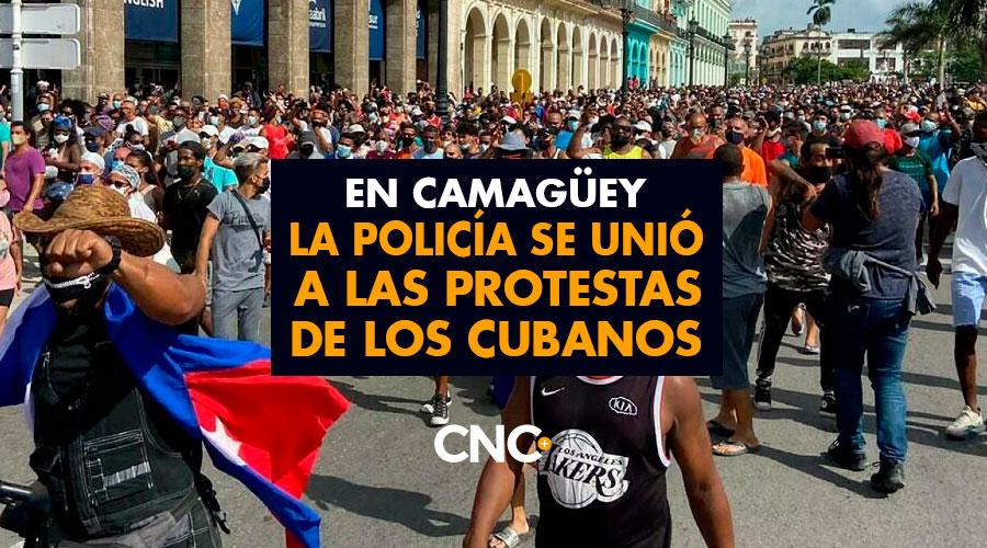En Camagüey la policía se unió a las protestas de los Cubanos