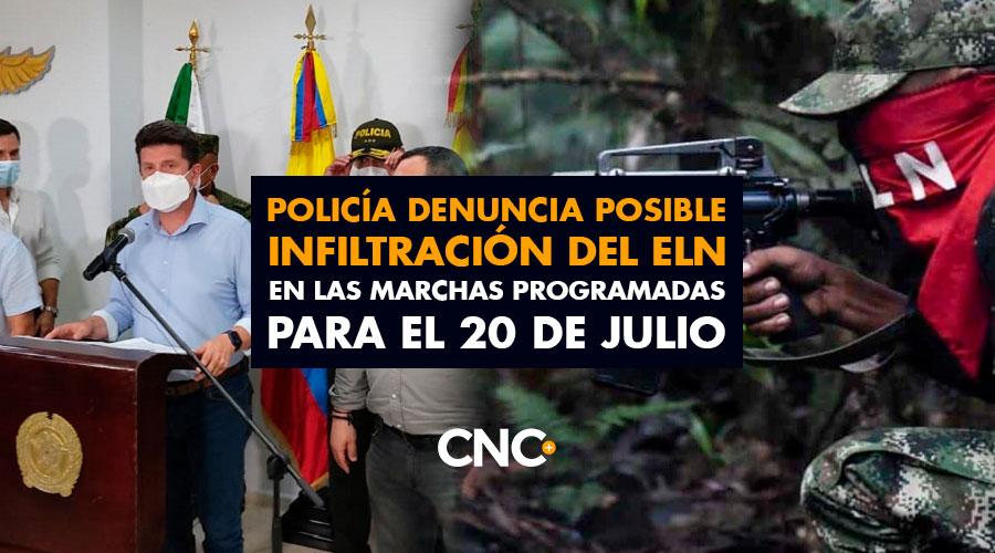 Policía denuncia posible INFILTRACIÓN del ELN en las marchas programadas para el 20 de Julio