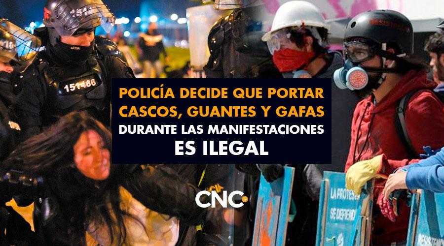 Policía decide que portar cascos, guantes y gafas durante las manifestaciones es ilegal