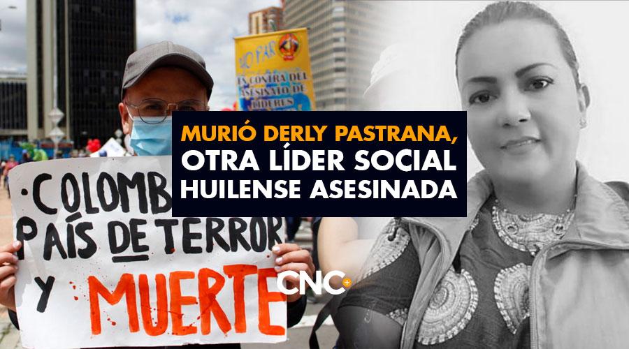 Murió Derly Pastrana, otra líder social huilense asesinada