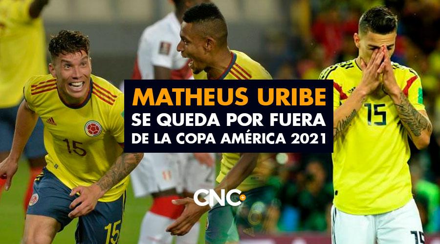 Matheus Uribe se queda por fuera de la Copa América 2021