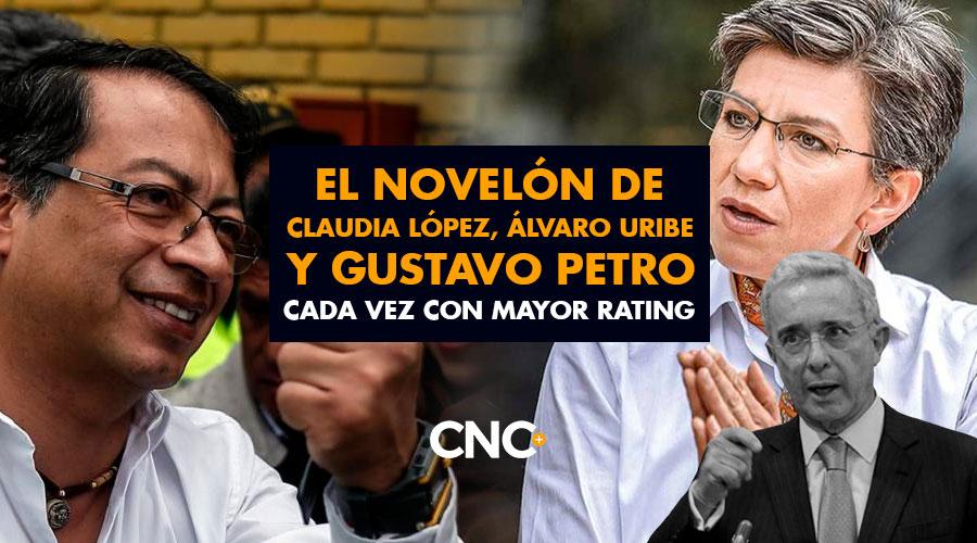 El NOVELÓN de Claudia López, Álvaro Uribe y Gustavo Petro cada vez con mayor rating
