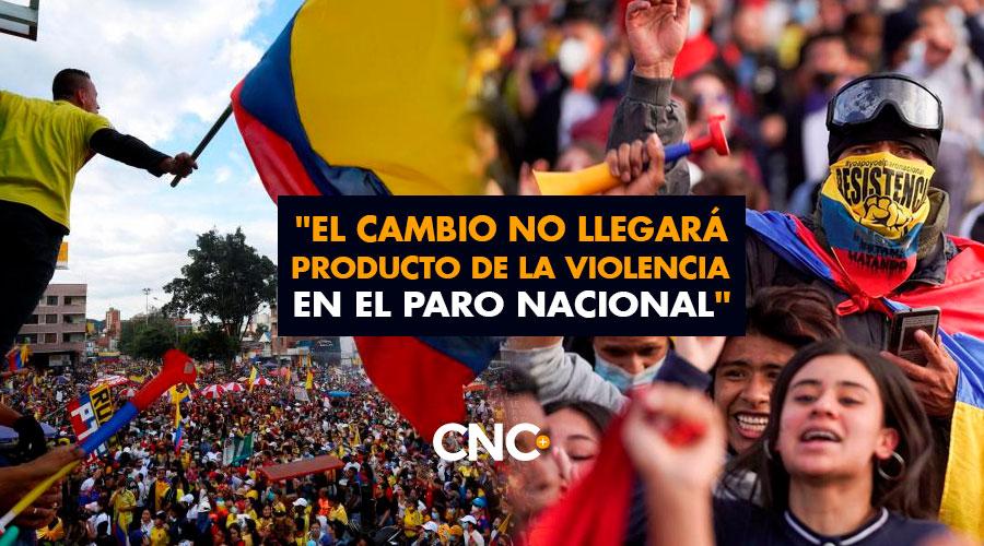 """""""El Cambio no llegará producto de la VIOLENCIA en el Paro Nacional"""""""