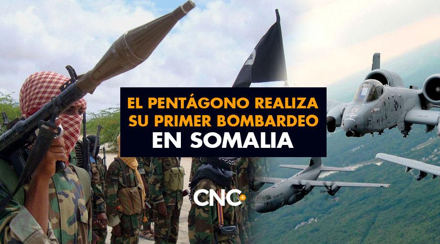 El Pentágono realiza su primer bombardeo en Somalia