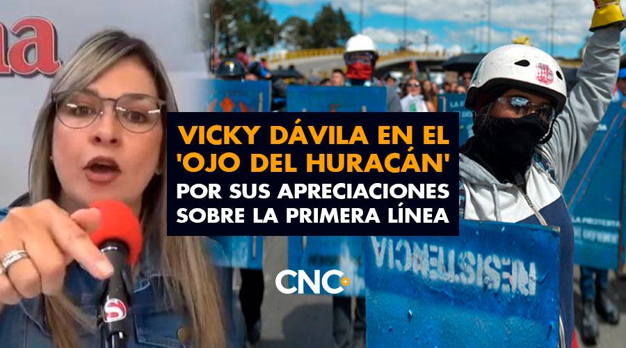 Vicky Dávila en el 'ojo del huracán' por sus apreciaciones sobre La Primera Línea