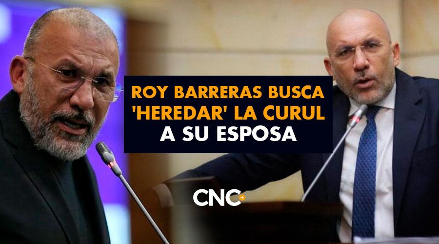 Roy Barreras busca 'heredar' la curul a su esposa mientras aspira a la presidencia por el Pacto Histórico