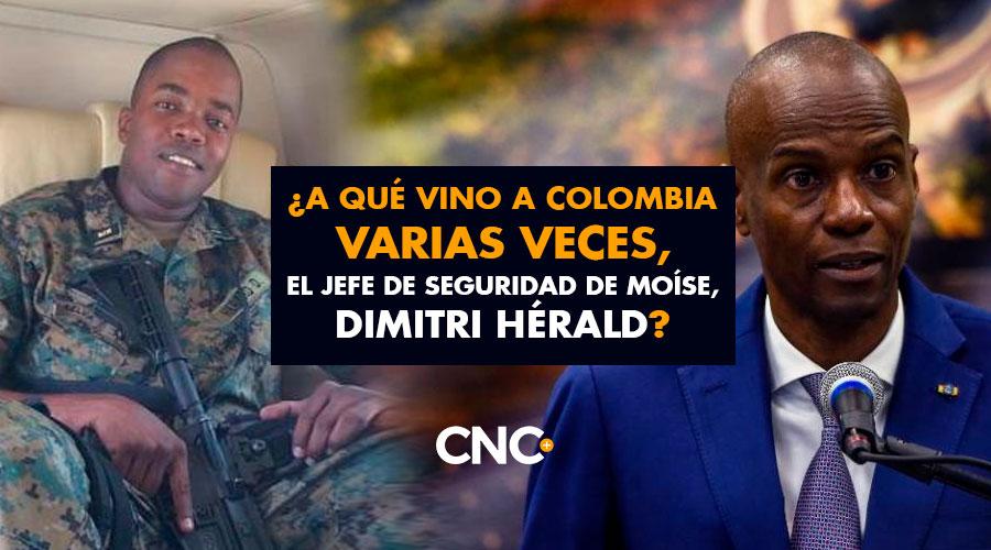 ¿A qué vino a Colombia varias veces, el jefe de seguridad de Moíse, Dimitri Hérald?