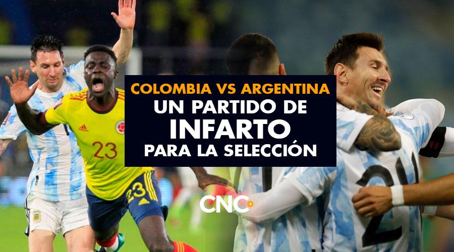 Colombia vs Argentina un partido de infarto para la selección