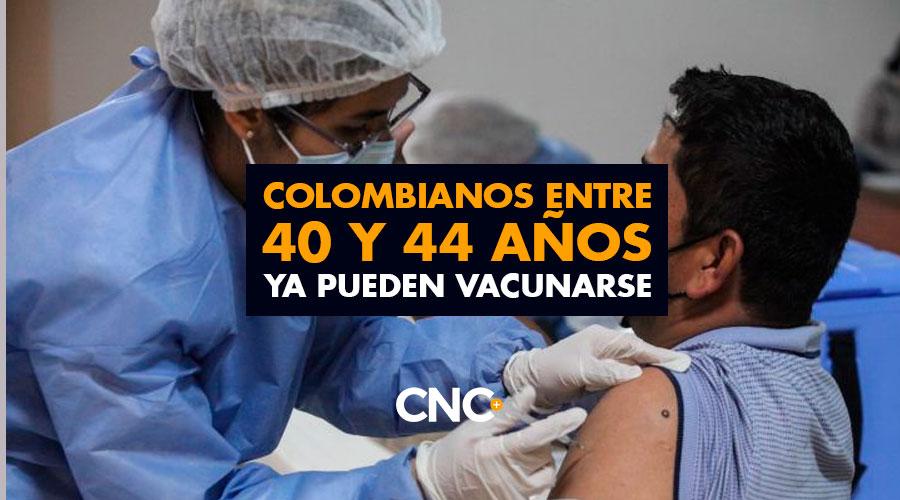 Colombianos entre 40 y 44 años ya pueden vacunarse