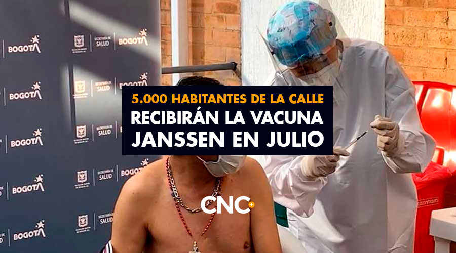 5.000 Habitantes de la calle recibirán la vacuna Janssen en Julio