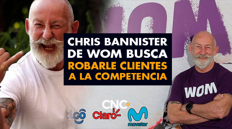 El británico Chris Bannister de WOM busca robarle clientes a la competencia