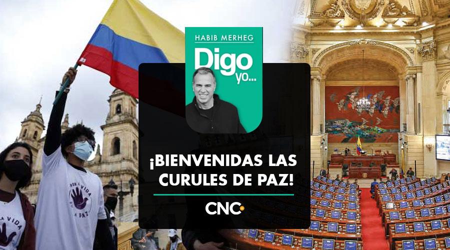 ¡BIENVENIDAS LAS CURULES DE PAZ!