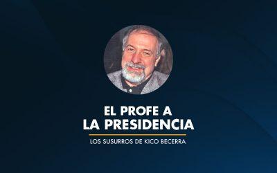 El Profe a la Presidencia