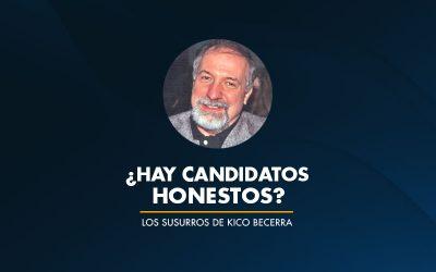 ¿Hay candidatos HONESTOS?