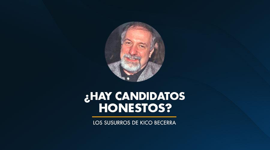 HAY CANDIDATOS HONESTOS?