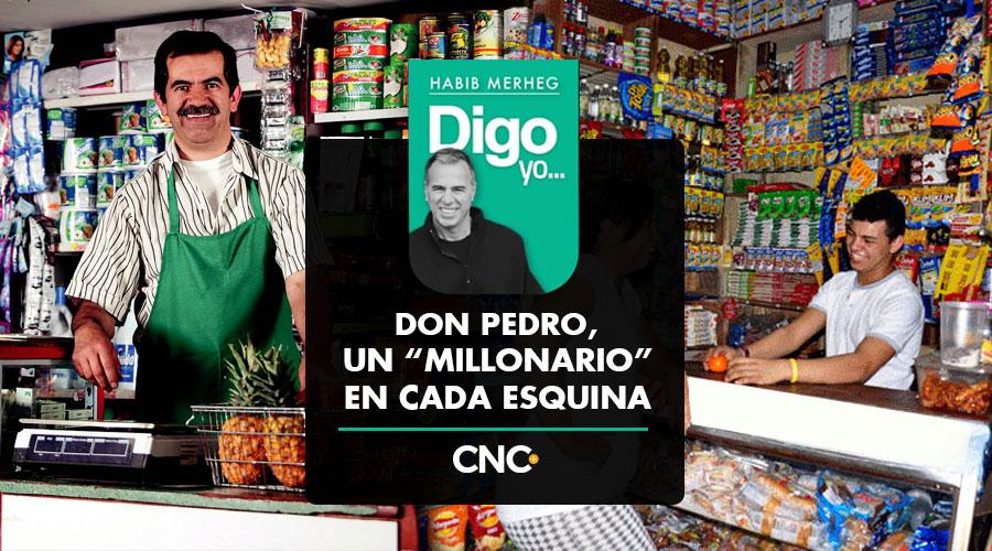 """DON PEDRO, UN """"MILLONARIO"""" EN CADA ESQUINA"""