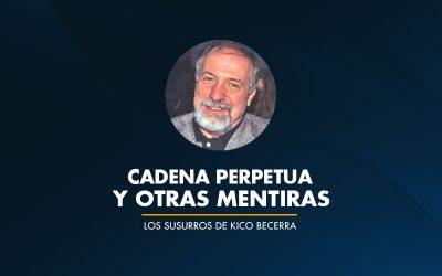 Cadena Perpetua y otras Mentiras
