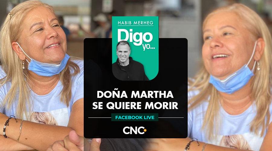 DOÑA MARTHA SE QUIERE MORIR