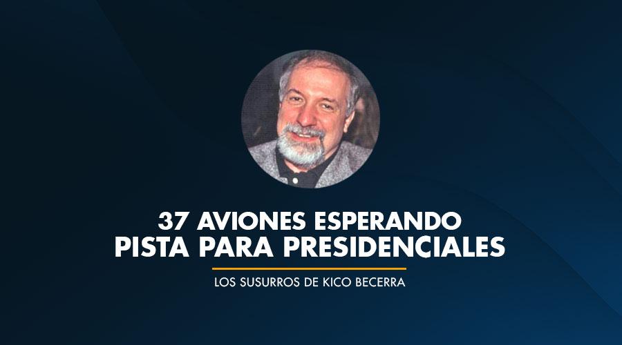 37 AVIONES ESPERANDO PISTA PARA PRESIDENCIALES
