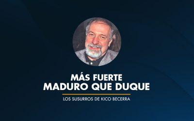 MÁS FUERTE Maduro que Duque