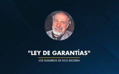 """""""LEY DE GARANTÍAS"""""""